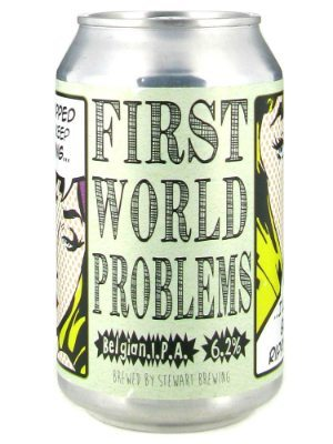 First World Problems By Stewart Brewing