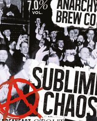 Sublime Chaos By Anarchy Brewing Company