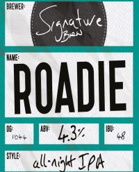 Roadie All Night IPA by Signature Brew